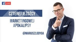 Czterej jeźdźcy marketingowej apokalipsy