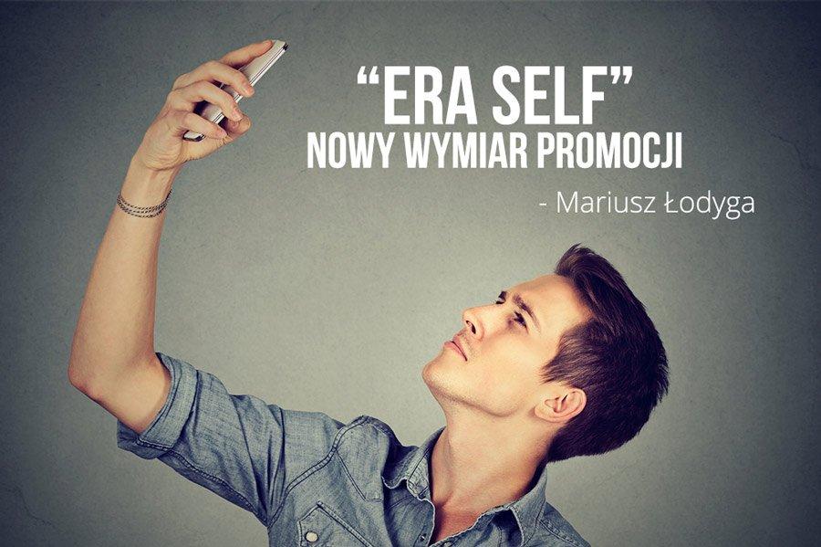 """""""Era Self"""" – nowy wymiar promocji"""