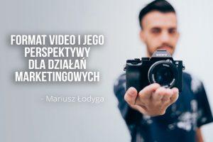 format video, Mariusz Łodyga