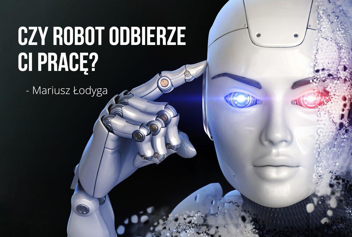 Czyrobot odbierze Ci pracę – czyli co może przynieść nam czwarta rewolucja technologiczna?