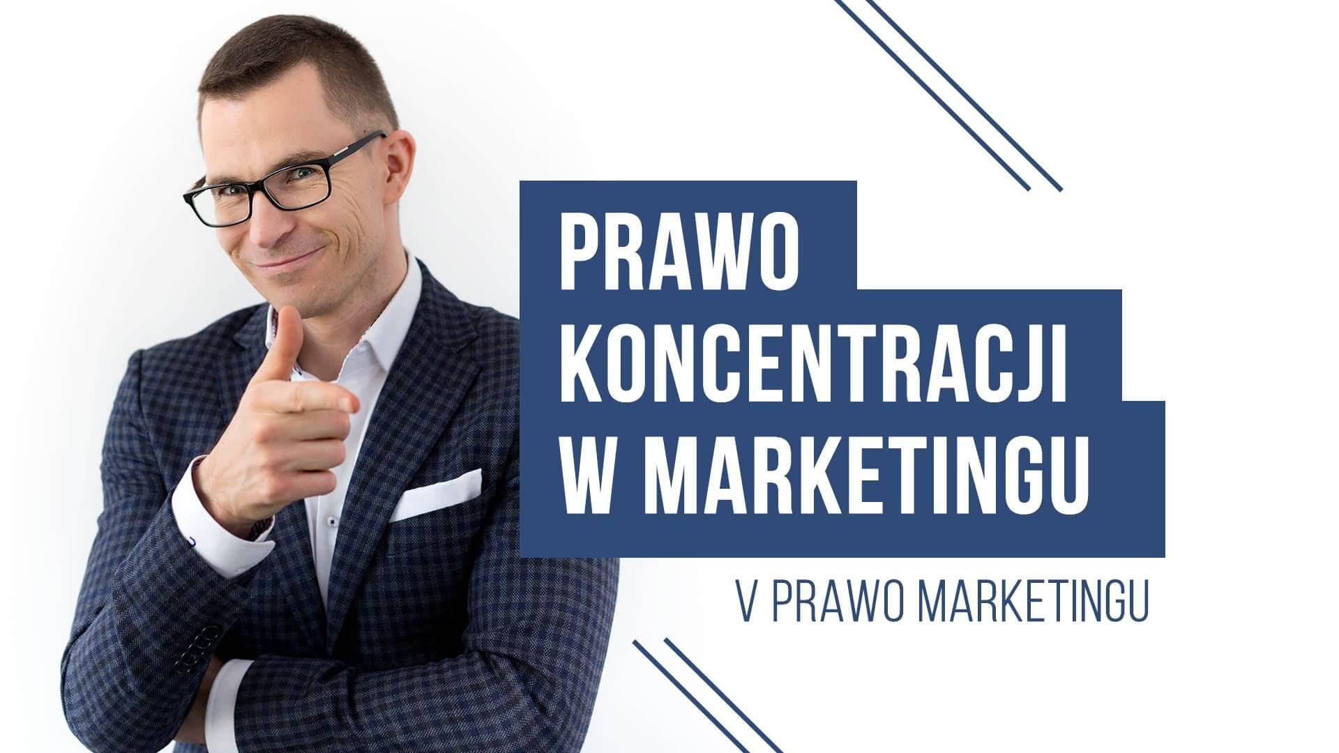 Piąte prawo marketingu – Prawo Koncentracji