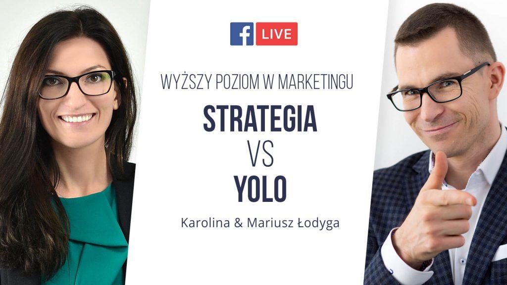 Strategia marketingowa vs działanie na YOLO