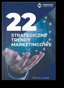 22 strategiczne trendy marketingowe