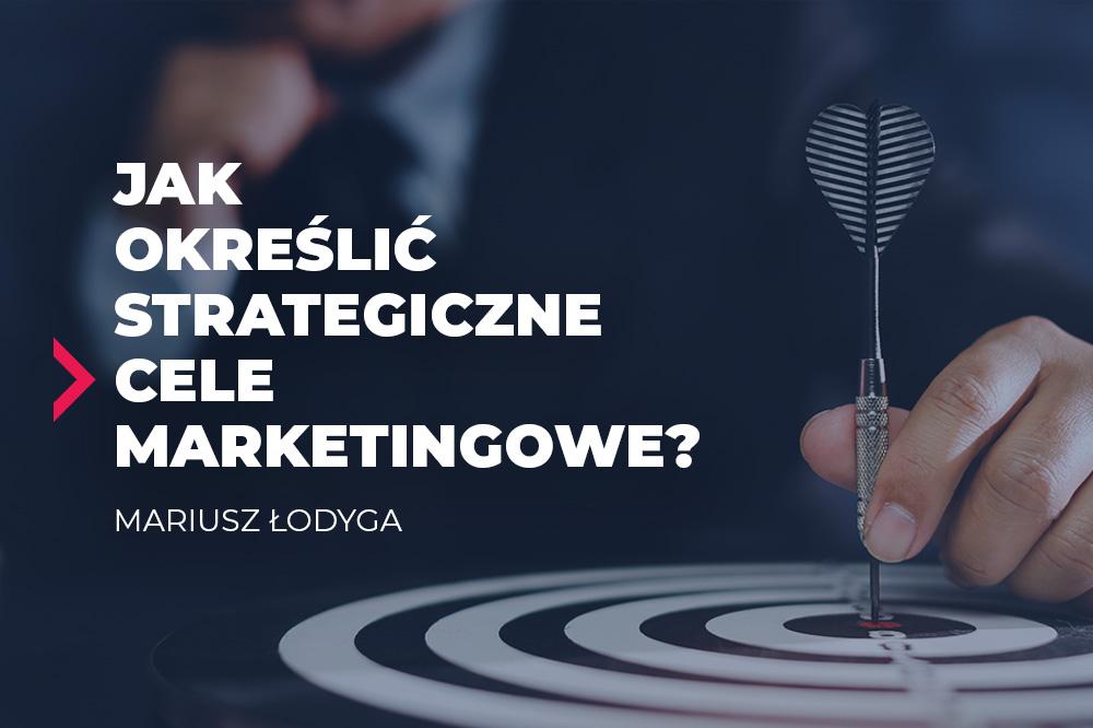 strategiczne cele marketingowe