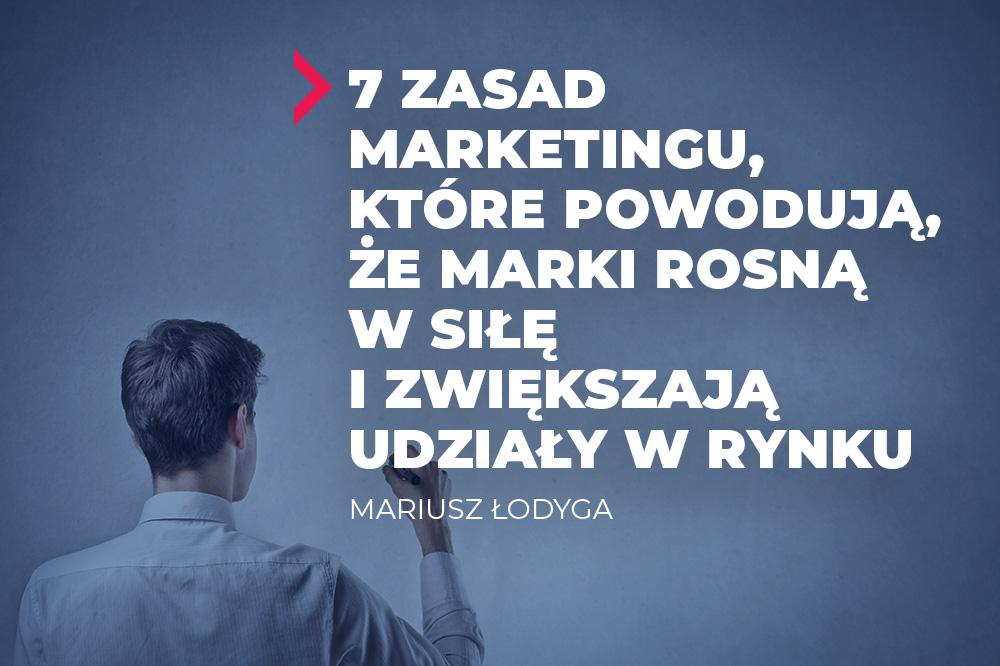 7 zasad marketingu które powodują że marki rosną w siłę